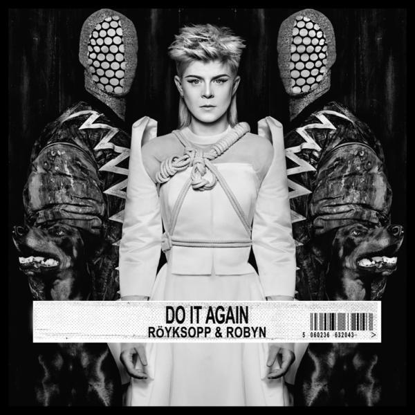 Do It Again il capolavoro di Royksopp & Robyn