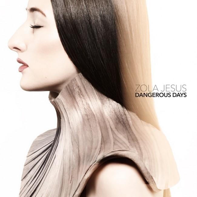 Zola Jesus - Dangerous Days
