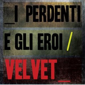 Velvet - I Perdenti e gli Eroi