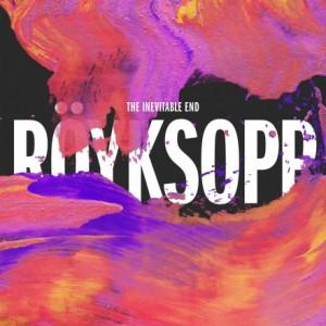 Royksopp - The Inevitable End