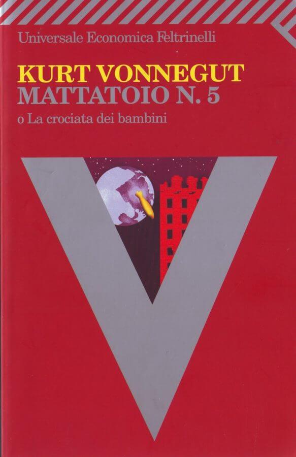 Kurt Vonnegut - Mattatoio N. 5